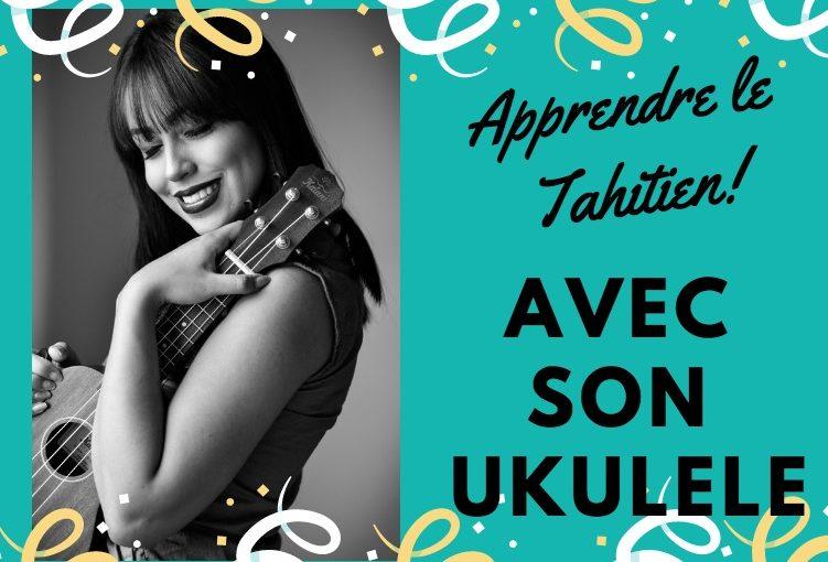 Apprendre le tahitien en jouant du ukulele