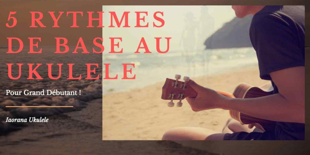 5 rythmes de base - ukulele